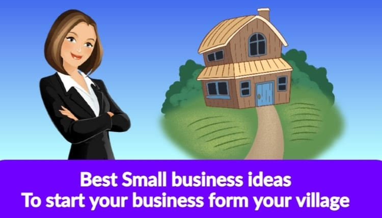 Small business ideas for villages in India 2021, Best 10 Profitable Business Ideas for rural areas