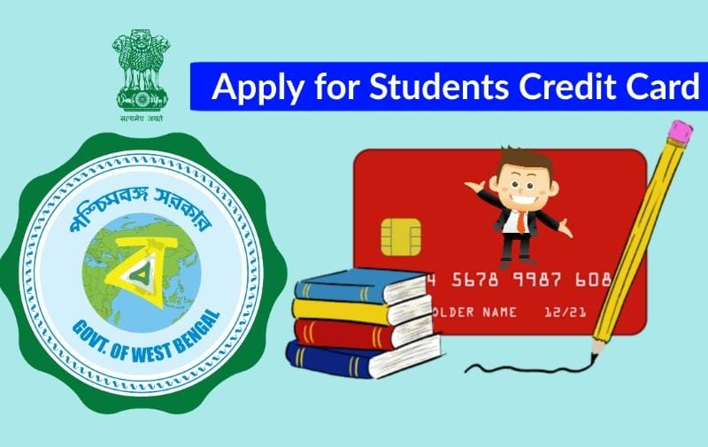 Apply for WB Student Credit Card Scheme 2021 - Full Guide
