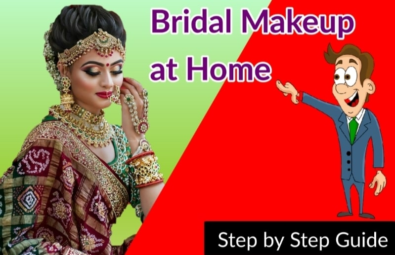 Best Tips to Bridal Makeup at Home Step by Step Guide Bridal Makeup tips at home in India 2021