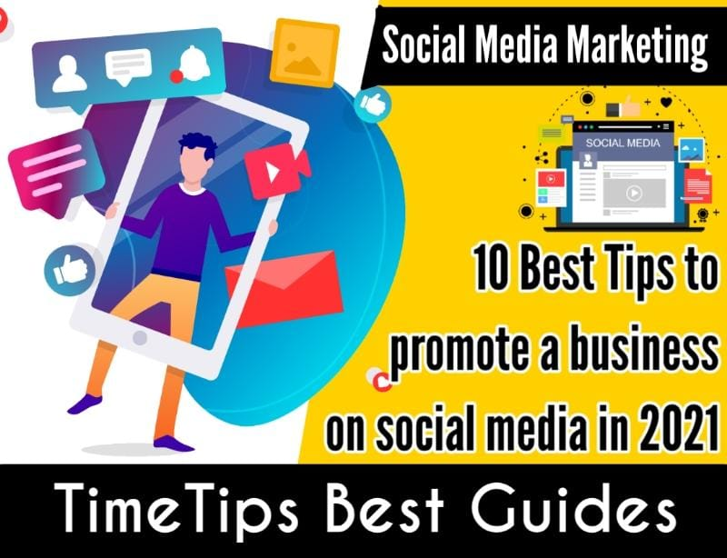 Top 10 Tips to Promote Business on Social Media in 2021